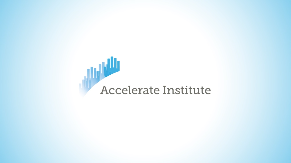 Accelerate Institute Overview